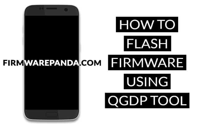Flash Stock Firmware QGDP Tool - How to Flash Stock Firmware using QGDP Tool