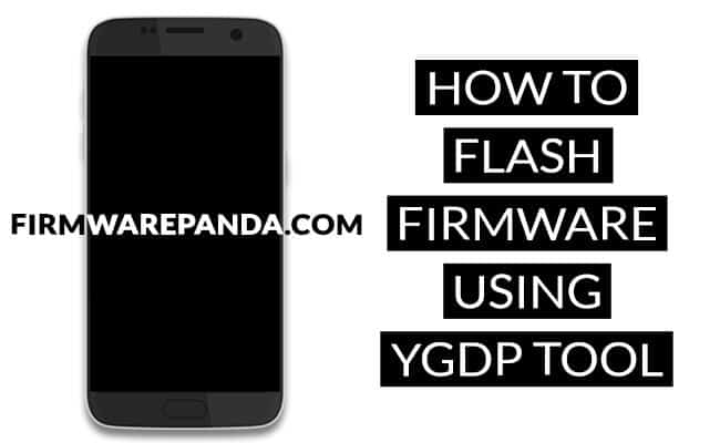 Flash Stock Firmware YGDP Tool - How to Flash Stock Firmware using YGDP Tool