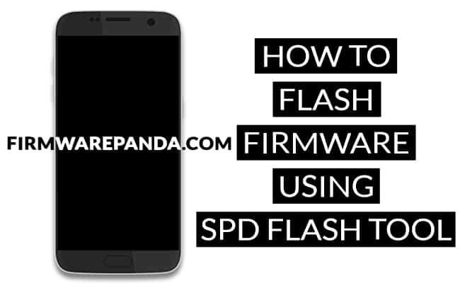 How to Flash Stock Firmware SPD Flash Tool - How to Flash Stock Firmware Using SPD Flash Tool on Android Smartphone