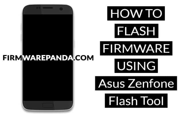 How to Flash Stock Firmware Using Asus Zenfone Flash Tool - How to Flash Stock ROM Using Asus Zenfone Flash Tool