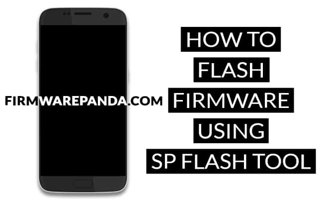 How to Flash Stock Firmware Using SP Flash Tool - How to Flash Stock ROM Firmware using SP Flash Tool
