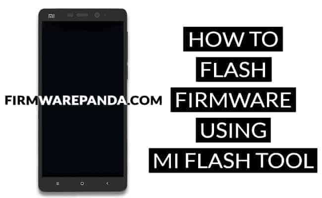 How to Flash Stock Firmware Xiaomi MI Flash Tool - How to Flash Stock ROM Firmware using Mi Flash Tool